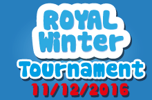 Royal Winter Tournament (11/12/2016)